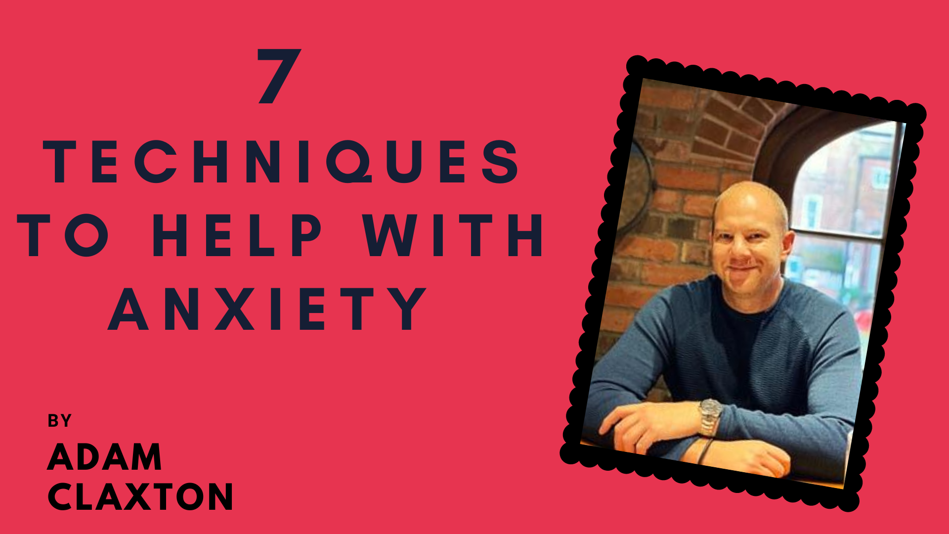 7 Techniques To Help With Anxiety